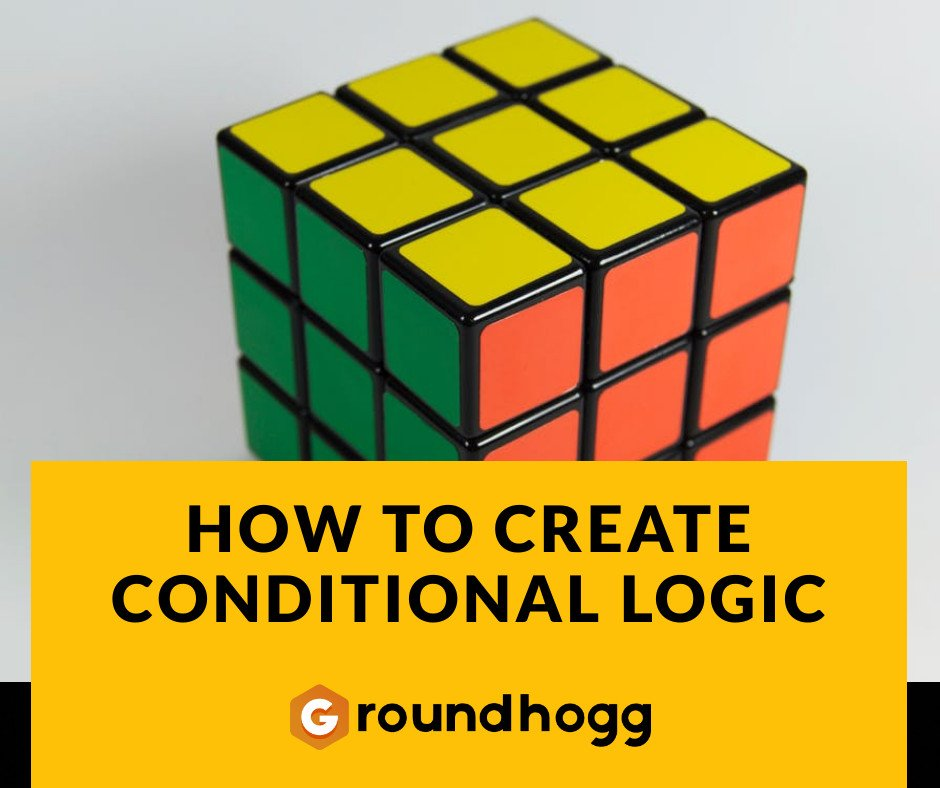 how to create conditional logic